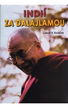 Luboš Y. Koláček: Indií za Dalajlámou cena od 221 Kč