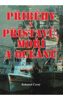 Bohumil Černý: Příběhy z přístavů, moří a oceánů cena od 162 Kč