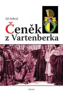 Jiří Stibral: Čeněk z Vartenberka cena od 155 Kč
