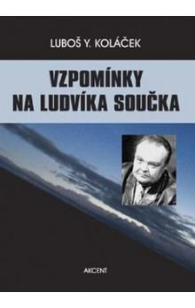 Luboš Y. Koláček: Vzpomínky na Ludvíka Součka cena od 206 Kč