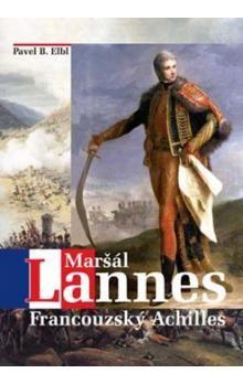 Pavel Benedikt Elbl: Maršál Lannes cena od 243 Kč