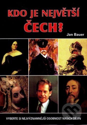 Jan Bauer: Kdo je největší Čech? cena od 169 Kč