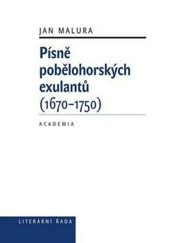Jan Malura: Písně pobělohorských exulantů cena od 217 Kč