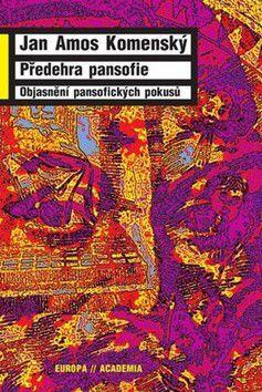 Jan Amos Komenský: Předehra pansofie cena od 185 Kč