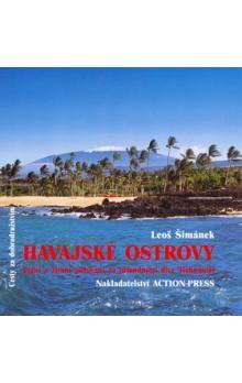 Leoš Šimánek: Havajské ostrovy - Letní a zimní putování za přírodními divy Tichomoří cena od 259 Kč