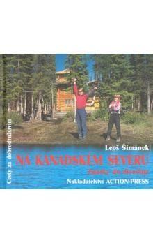 Leoš Šimánek: Na Kanadském severu : Zpátky do divočiny cena od 199 Kč