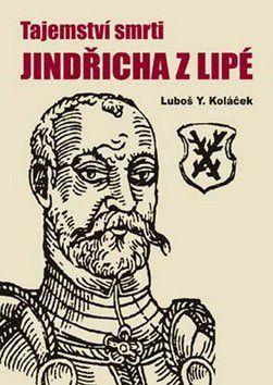 Luboš Y. Koláček: Tajemství smrti Jindřicha z Lipé cena od 152 Kč