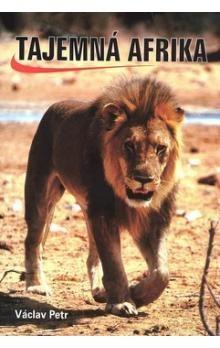 Václav Petr: Tajemná Afrika cena od 282 Kč