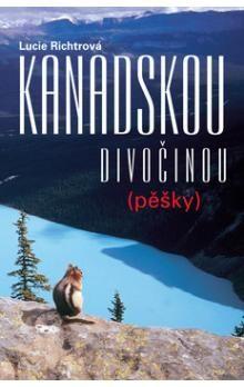 Lucie Richtrová: Kanadskou divočinou pěšky cena od 188 Kč