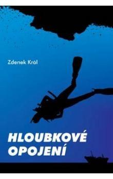 Zdeněk Král: Hloubkové opojení cena od 172 Kč