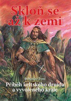Bohuslav Švec: Skloň se až k zemi cena od 186 Kč