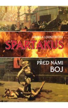 Jarmila Loukotková: Spartakus - Smrtí boj nekončí cena od 180 Kč