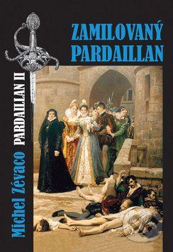 Michel Zévaco: Zamilovaný Pardaillan cena od 236 Kč