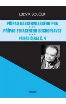Ludvík Souček: Případ baskervillského psa, Případ ztraceného suchoplavce, Případ Čerta č. 4 cena od 173 Kč