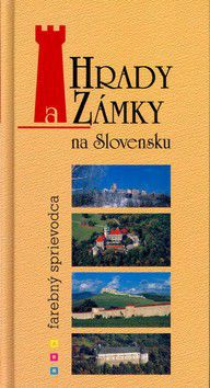 Jaroslav Nešpor a kol.: Hrady a Zámky na Slovensku cena od 327 Kč