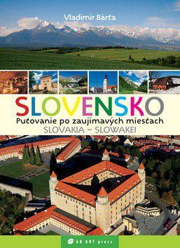 Vladimír Bárta: Slovensko Slovakia - Slowakei cena od 254 Kč