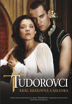 Annie Graice: Tudorovci I. - Kráľ, kráľovná a milenka cena od 218 Kč