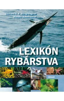 Ronald Bachfis, Gerhard K.F. Stinglwagner: Lexikón rybárstva cena od 639 Kč