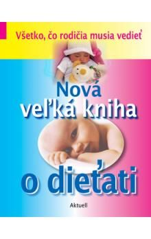 Nová veľká kniha o dieťati cena od 345 Kč