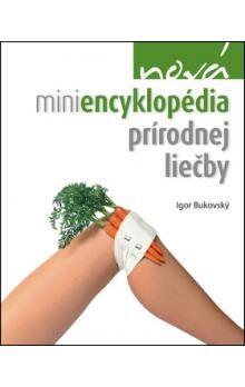 Igor Bukovský: Nová miniencyklopédia prírodnej liečby cena od 177 Kč