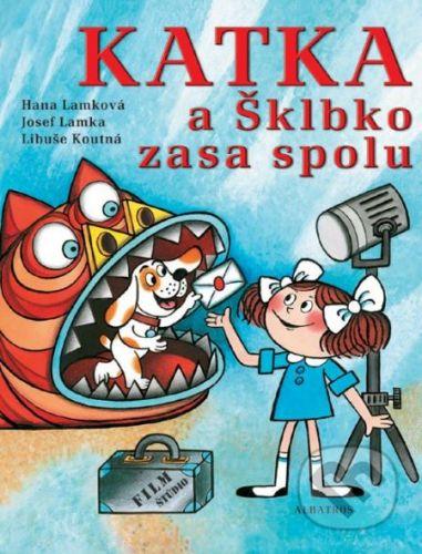 Hana Lamková a kol.: Katka a Šklbko zasa spolu cena od 181 Kč