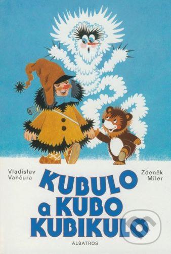 Vladislav a kol. Vančura: Kubulo a Kubo Kubikulo cena od 181 Kč