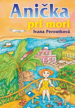 Ivana Peroutková: Anička pri mori cena od 185 Kč