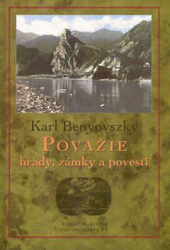 Karl Benyovszky: Považie hrady, zámky, povesti cena od 159 Kč