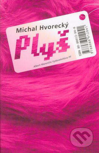 Michal Hvorecký: Plyš cena od 156 Kč