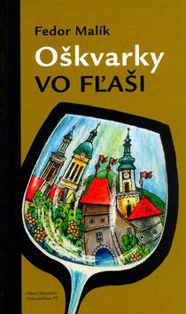 Fedor Malík, Peter Cpin: Oškvarky vo fľaši cena od 149 Kč