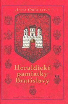 Jana Oršulová: Heraldické pamiatky Bratislavy cena od 160 Kč