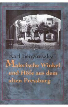 Karl Benyovszky: Malerische Winkel und Höfe aus dem Alten Pressburg cena od 159 Kč