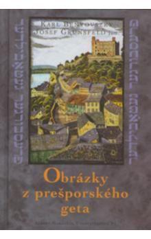 Karl Benyovszky, Josef Grünsfeld, Frech Hugo Karl: Obrázky z prešporského geta cena od 171 Kč