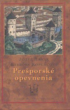 Jozef Hanák, Barbora Kopuncová: Prešporské opevnenia cena od 160 Kč
