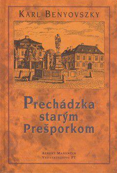 Karl Benyovszky: Prechádzka starým Prešporkom cena od 170 Kč