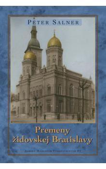 Peter Salner: Premeny židovskej Bratislavy cena od 187 Kč