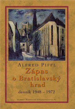 Alfred Piffl: Zápas o Bratislavský hrad cena od 157 Kč