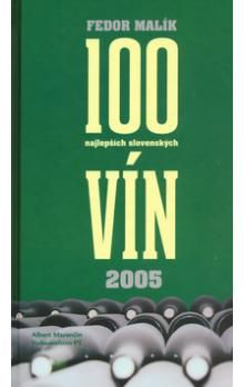 Fedor Malík: 100 najlepších slovenských vín 2005 SK cena od 159 Kč