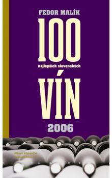 Fedor Malík: 100 najlepších slovenských vín 2006 cena od 159 Kč