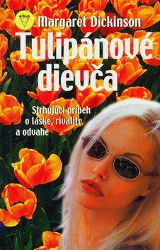 Margaret Dickinson: Tulipánové dievča cena od 176 Kč