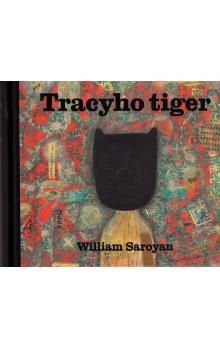 William Saroyan: Tracyho tiger cena od 259 Kč