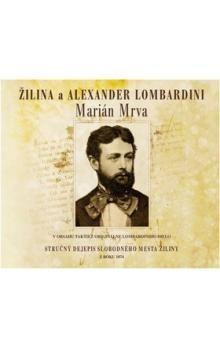 Marián Mrva: Žilina a Alexander Lombardini cena od 170 Kč