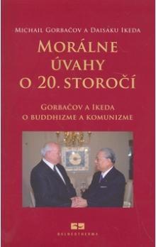 Daisaku Ikeda, Michail Sergejevič Gorbačov: Morálne úvahy o 20. storočí cena od 149 Kč