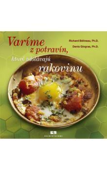 Richard Béliveau, Denis Gingras: Varíme z potravín, ktoré zdolávajú rakovinu cena od 155 Kč