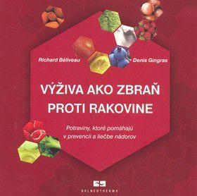 Richard Béliveau, Denis Gingras: Výživa ako zbraň proti rakovine cena od 225 Kč