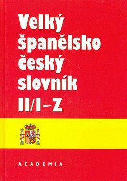 Josef Dubský a kolektiv: Velký španělsko český slovník II/I-Z cena od 0 Kč