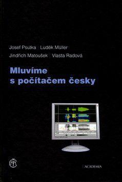 Psutka Josef: Mluvíme s počítačem česky cena od 337 Kč