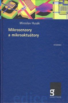 Miroslav Husák: Mikrosenzory a mikroaktuátory cena od 431 Kč