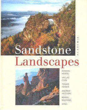 Handrij Härtel, Tomáš Herben, Andrew Jackson, Rendel Williams, Václav Cílek: Sandstone Landscapes cena od 0 Kč
