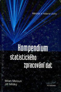 Milan Meloun; Jiří Militký: Kompendium statistického zpracování dat cena od 683 Kč